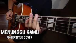 Video Menunggu Kamu - Fingerstyle ( New Singel Cover Anji ) MP3, 3GP, MP4, WEBM, AVI, FLV Juni 2018