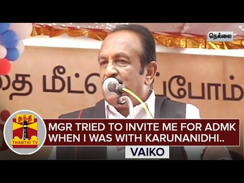 MGR-tried-to-invite-me-to-Join-ADMK-when-I-was-with-Karunanidhi--Vaiko-Thanthi-TV