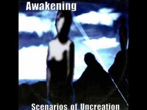 AWAKENING - Scenarios of uncreation (2001)