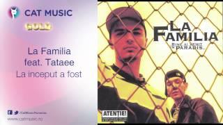 La Familia feat. Tataee - La inceput a fost