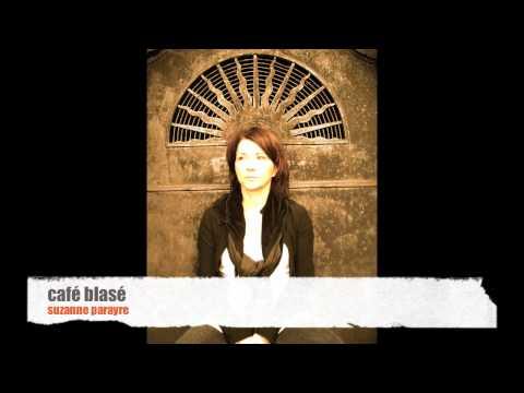 Café Blasé / Suzanne Parayre (paroles et musique : Robert Campeau)