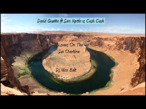David Guetta ft Sam Martin vs Cash Cash - Lovers On The Sun Overtime (Vicetone Remix))