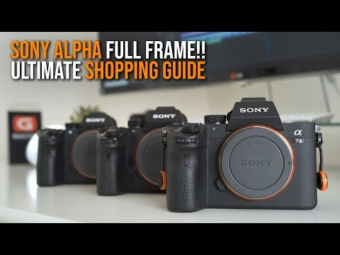 ULTIMATE BUYING GUIDE Sony Full Frame Camera - a7II a7RII a7SII a7III a7RIII a9 (BLACK FRIDAY 2018)
