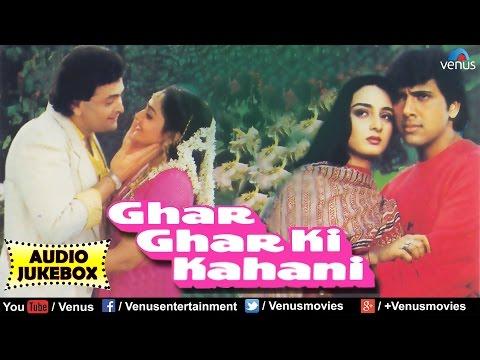 Video Ghar Ghar Ki Kahani Full Songs | Rishi Kapoor, Govinda, Jayaprada, Farha | Audio Jukebox download in MP3, 3GP, MP4, WEBM, AVI, FLV January 2017
