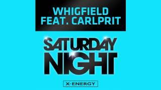 WHIGFIELD FEAT. CARLPRIT - Saturday Night (Max K. Remix Edit)