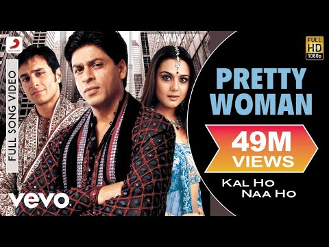Kal Ho Naa Ho - Pretty Woman Video | Shahrukh, Saif, Preity
