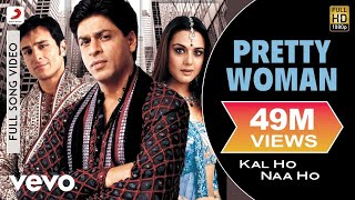 Kal Ho Naa Ho - Pretty Woman Video | Shahrukh, Saif, Preity Video