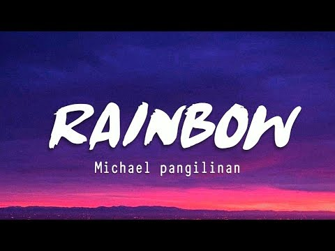 Michael Pangilinan - Rainbow (Lyrics)