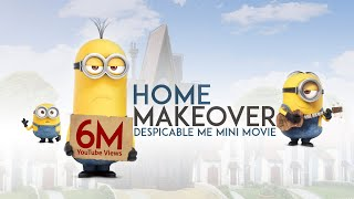 Despicable Me - Home Makeover