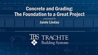 Concrete and Grading: The Foundation to a Great Project