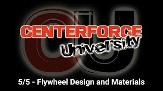 Centerforce University: Flywheel Design and Materials