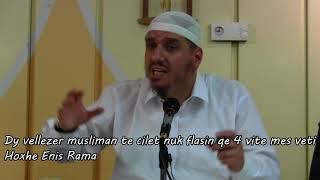 Dy vëllezer musliman të cilët nuk flasin qe 4 vite mes veti - Hoxhë Enis Rama