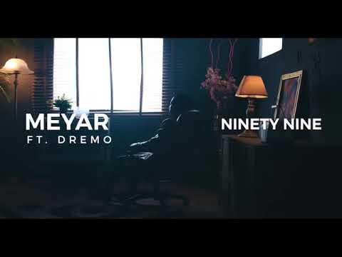 Meyar - Ninety-nine [Official Video] ft Dremo
