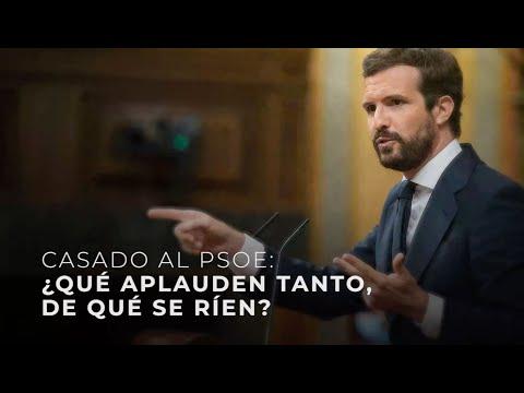 """Casado al PSOE: """"¿Qué aplauden tanto, de qué se ríen?"""