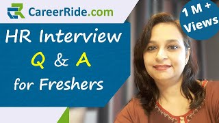 Crack your HR interview with these questions and answers for freshers. Easy tips and techniques allow you to prepare, practice and develop the best sample answers. Useful for positions like Engineers, MBA, Marketing, QA, BCom, CSE, DBA, HR job, Recruiter, Pharmacist, Receptionist, Retail, Sales etc.