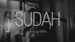 SUDAH - Ahmad Dhani - Cover by Hafis