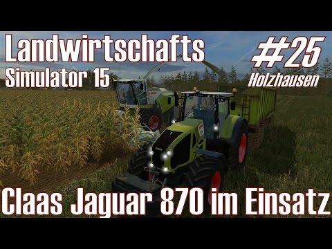 LS15 I Holzhausen #25 ★ Claas Jaguar 870 im Einsatz ★ Landwirtschafts Simulator 15 [Deutsch/HD]