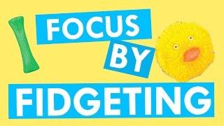 Video How to Improve Your Focus by Fidgeting MP3, 3GP, MP4, WEBM, AVI, FLV Juli 2018
