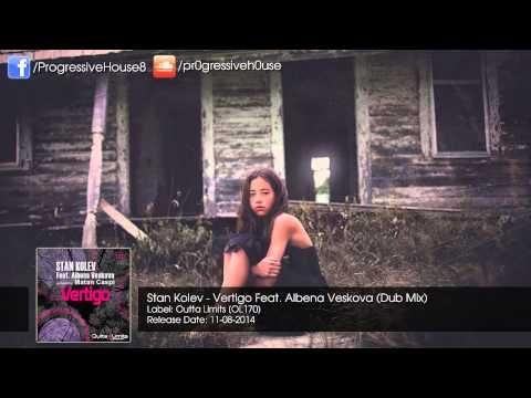 Stan Kolev - Vertigo Feat. Albena Veskova (Dub Mix)