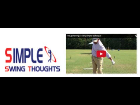 The golf swing: A very simple technique