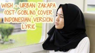 Wish - Urban Zakapa (OST Goblin) Cover (Indonesian Version) Lyric Video