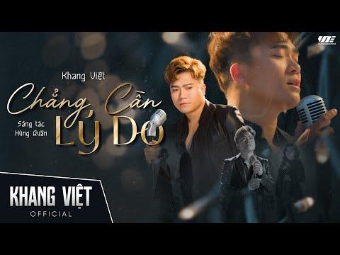 Chẳng Cần Lý Do | Khang Việt | Official Music Video (4K) - Thời lượng: 5:59.