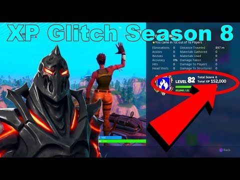 xp glitch fortnite how to level up fast in season 8 - quickest way to get xp in fortnite season 8