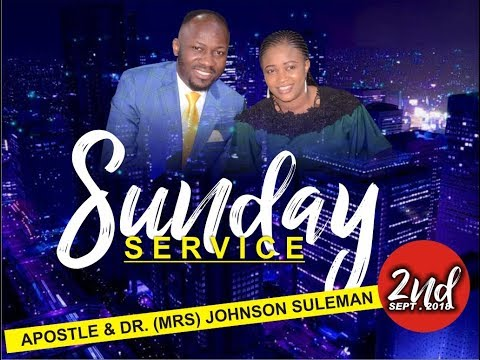 Sun. Service 2nd Sept. 2018 Live with Apostle Johnson Suleman