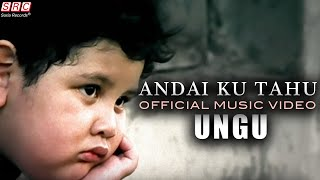 Video Ungu - Andai Ku Tahu (Official Music Video - HD) MP3, 3GP, MP4, WEBM, AVI, FLV Februari 2019