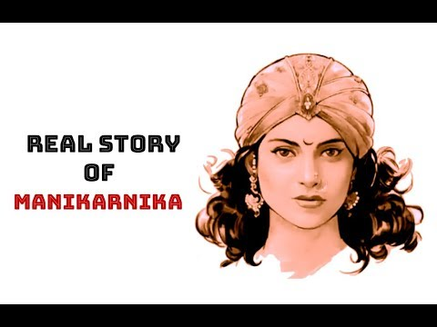 Real story of MANIKARNIKA - The Queen of Jhansi