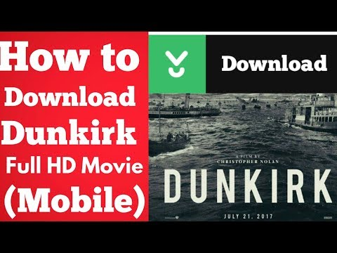"How To Download ""dunkirk"" Full Hd Movie In Mobile"