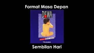 Dewa 19 Format Masa Depan - Sembilan Hari (Lirik)