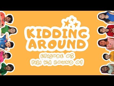 Kidding Around Episode 3: Pili Ka Round One