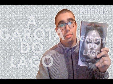 A GAROTA DO LAGO - CHARLIE DONLEA | UMA RESENHA NÃO TÃO POSITIVA