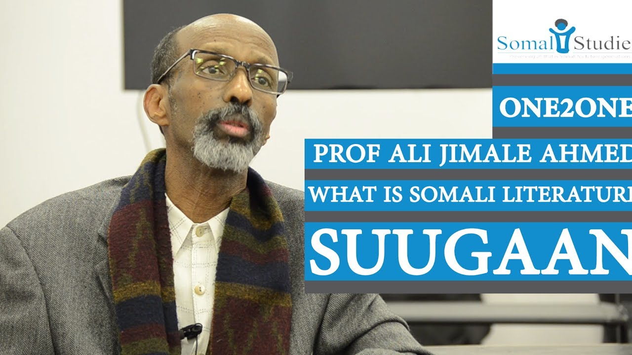 One2One; Prof Ali Jimale Ahmed What is Somali Literature; Suugaan
