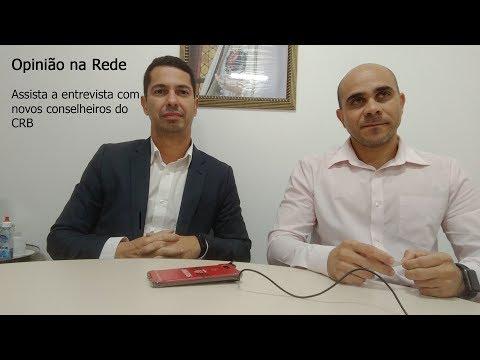 Entrevista dos novos Conselheiros do CRB