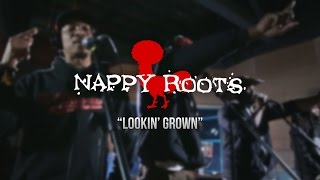 Nappy Roots - Lookin Grown - Gaslight Sessions
