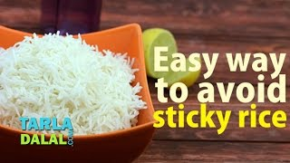 Easy Ways to Avoid Sticky Rice by Tarla Dalal