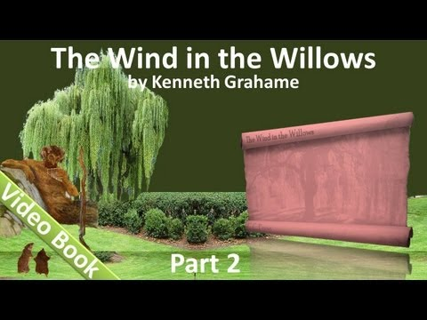 Part 2 - The Wind in the Willows Audiobook by Kenneth Grahame (Chs 06-09)
