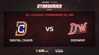 Digital Chaos vs DooWop, Game 2, SL i-League StarSeries Season 3, AM