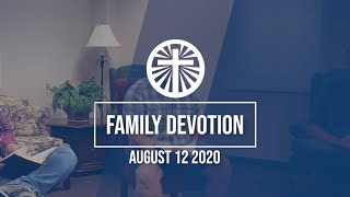 Family Devotion August 12 2020