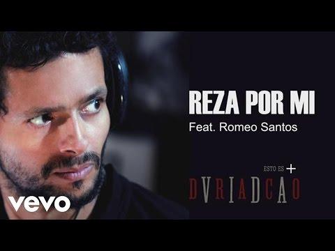 Reza Por  Mi – Romeo Santos Ft Draco Rosa