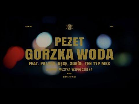 Pezet - Gorzka Woda feat Paluch, KęKę, Sokół, Ten Typ Mes (prod. Auer)