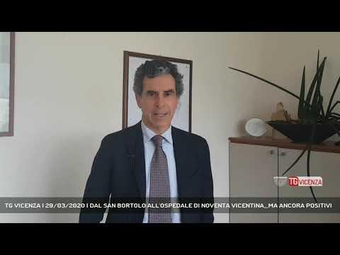 TG VICENZA | 29/03/2020 | DAL SAN BORTOLO ALL'OSPEDALE DI NOVENTA VICENTINA,,,MA ANCORA POSITIVI