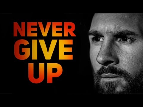 Lionel Messi - NEVER GIVE UP - Motivational & Inspirational Video | HD