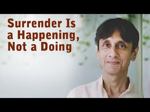 Gautam Sachdeva Video: Surrender is a Happening, Not a Doing