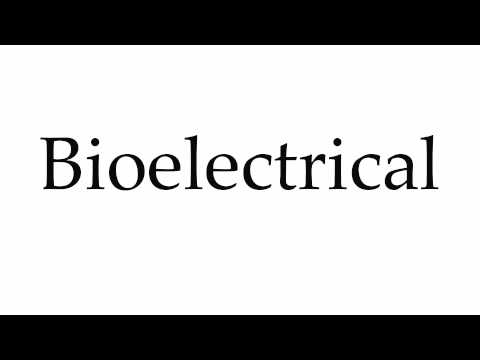 How to Pronounce Bioelectrical