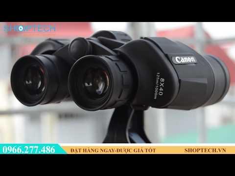 [Review THỰC TẾ] Ống Nhòm Canon 8x40  Chính Hãng -Shoptech.vn