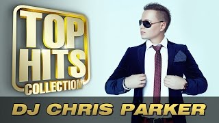 DJ Chris Parker - Top Hits Collection. Golden Memories. The Greatest Hits.