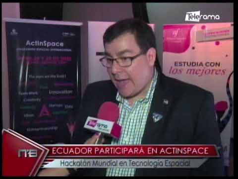 Ecuador participará en Actinspace Hacktatón Mundial en Tecnología Espacial